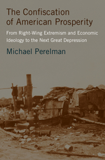 25 – The Confiscation of American Prosperity: From Right-Wing Extremism and Economic Ideology to the Next Great Depression